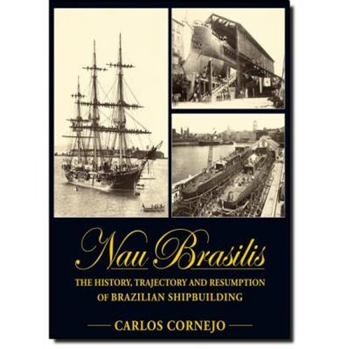 414-718764-0-5-nau-brasilis-the-history-trajectory-and-resumption-of-brazilian-shipbuilding