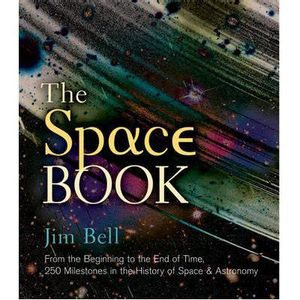 345-636903-0-5-the-space-book-from-the-beginning-to-the-end-of-time-250-milestones-in-the-history-of