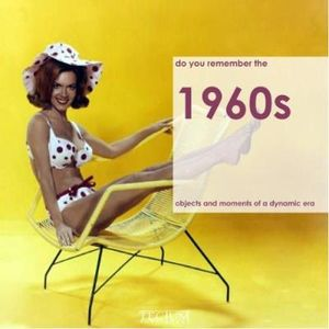 285-567228-0-5-do-you-remember-the-1960s