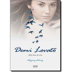 359-652571-0-5-demi-lovato-365-dias-do-ano-staying-strong