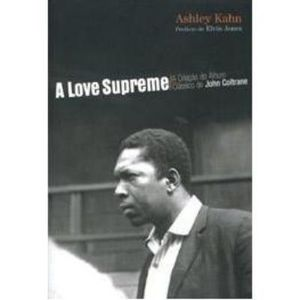 16-16657-0-5-a-love-supreme-a-criacao-do-album-classico-de-john-coltrane