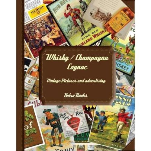 340-631748-0-5-whisky-champagne-cognac-vintage-pictures-and-advertising-retro-books