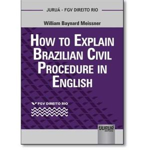 413-714369-0-5-how-to-explain-brazilian-civil-procedure-in-english-colecao-fgv-direito-rio