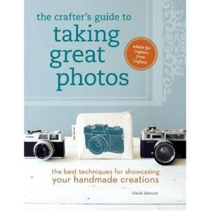 332-621406-0-5-the-crafter-s-guide-to-taking-great-photos