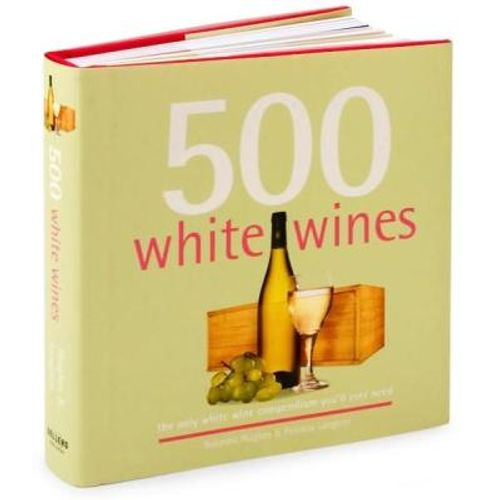272-553913-0-5-500-white-wines-the-only-white-wine-compendium-you-ll-ever-need