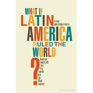 282-554563-0-5-what-if-latin-america-ruled-the-world