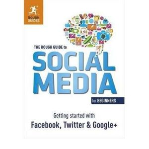 337-621463-0-5-social-media-for-beginners-getting-started-with-facebook-twitter-and-google