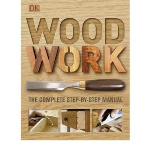 336-621433-0-5-woodwork-the-complete-step-by-step-manual