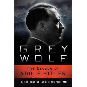 310-597707-0-5-grey-wolf-the-escape-of-adolf-hitler
