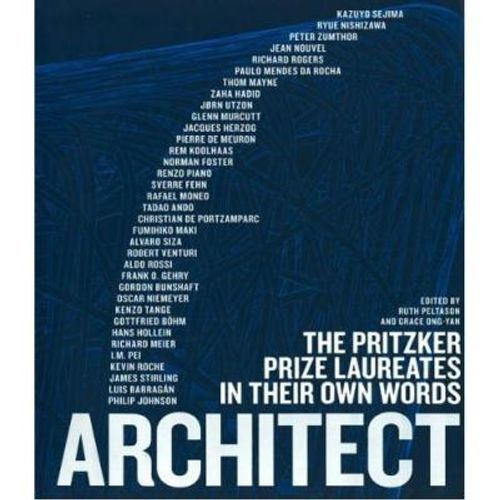 284-566495-0-5-architect-the-pritzker-prize-laureates-in-their-own-words