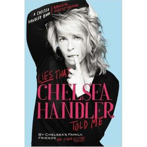 296-581526-0-5-lies-that-chelsea-handler-told-me-chelsea-s-family-friends-and-other-victims