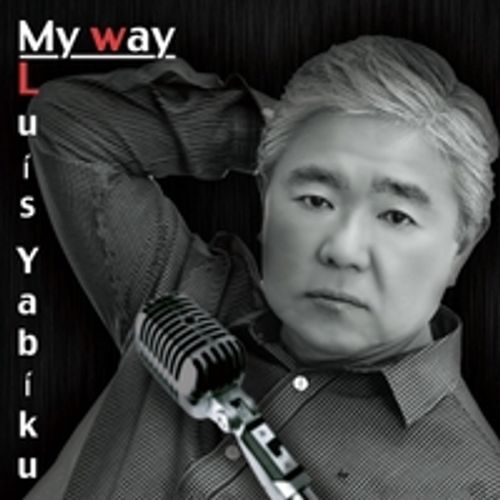 Luis-Yabiku---My-Way