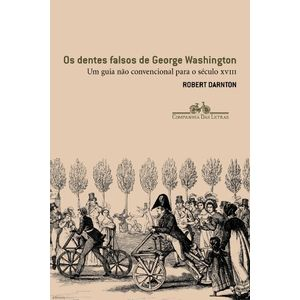 -Os-Dentes-Falsos-de-George-Washington-1ª-Ed.-2005