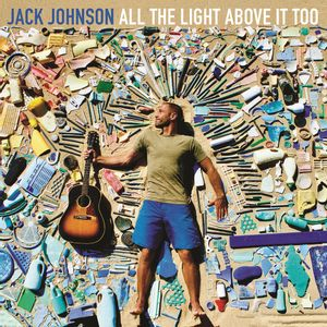 Jack-Johnson---All-The-Light-Above-it-Too
