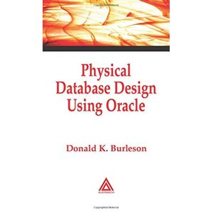 PHYSICAL-DATABASE-DESIGN-USING-ORACLE
