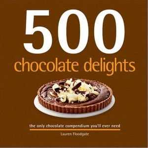 272-553883-0-5-500-chocolate-delights-the-only-chocolate-compendium-you-ll-ever-need