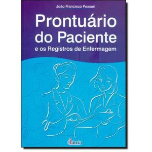 400-713358-0-5-prontuario-do-paciente-e-os-registros-de-enfermagem