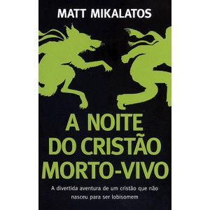 622404-a-noite-do-cristao-morto-vivo