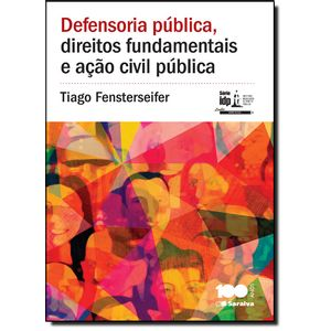 680014-defensoria-publica-direitoo-fundamentais-e-acao-civil-publica-serie-idp