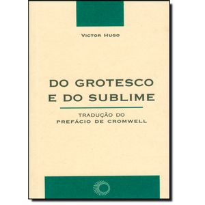 185856-do-grotesco-e-do-sublime