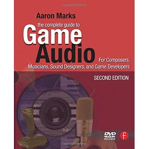 COMPLETE-GUIDE-TO-GAME-AUDIO-THE---FOR-COMPOSERS